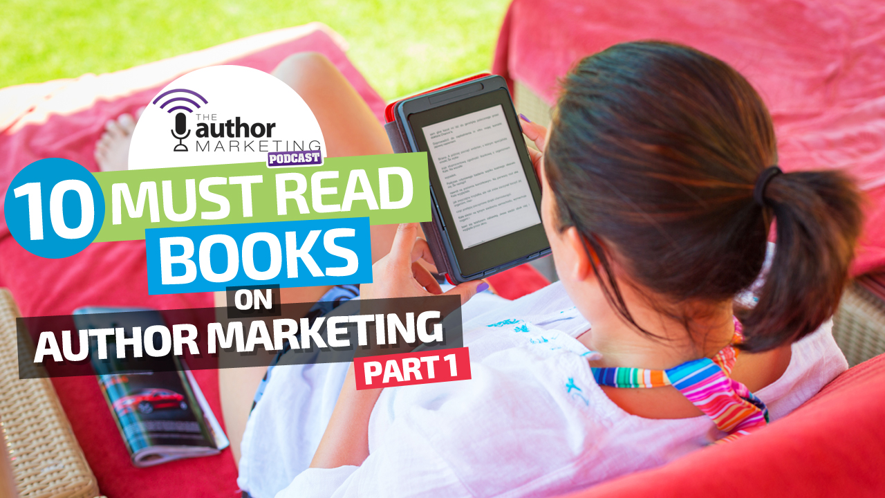 10 Must-Read Books on Author Marketing Part 1