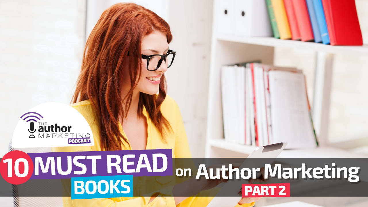 10 Must-Read Books on Author Marketing Part 2