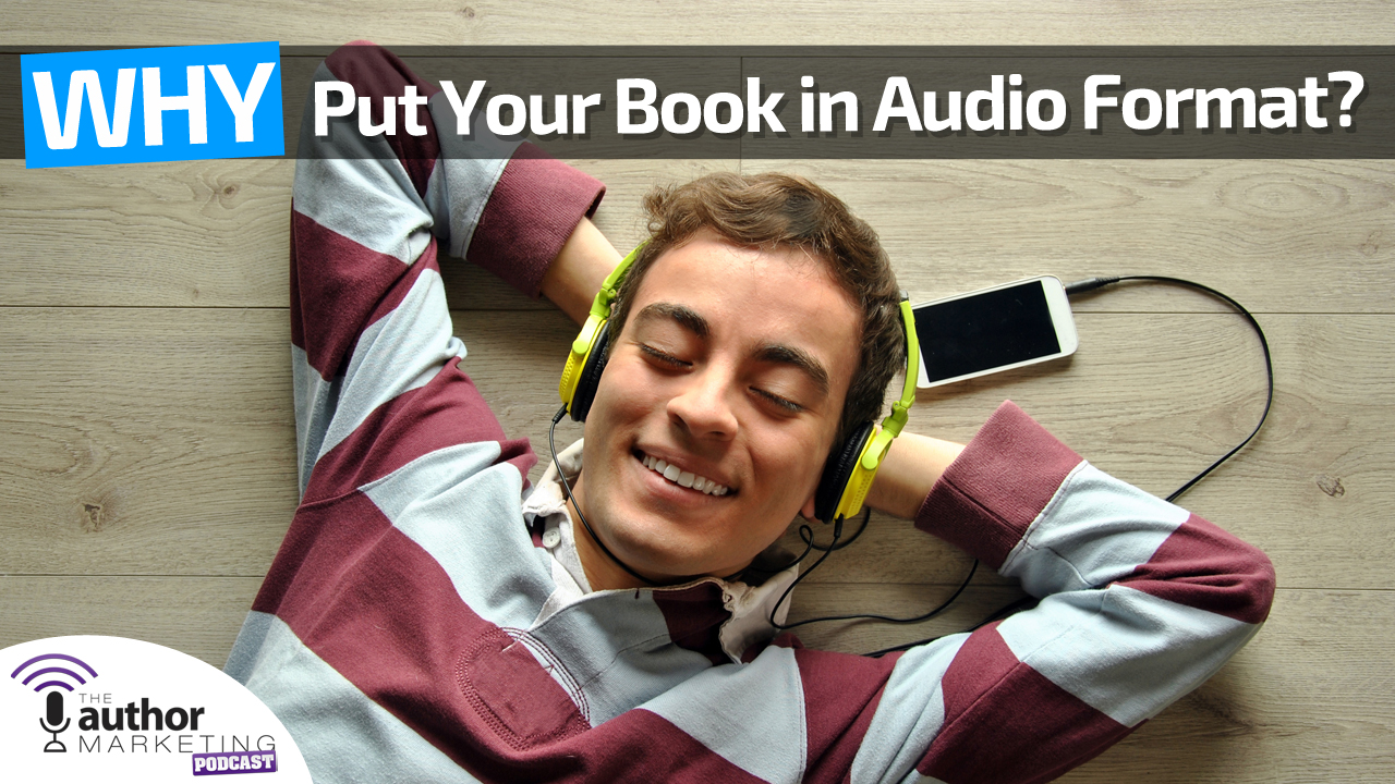 Why put your book in audio format?